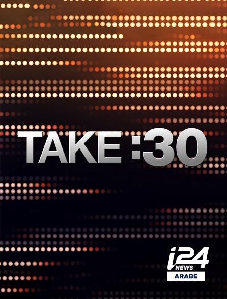 i24 News Arabe - Take : 30