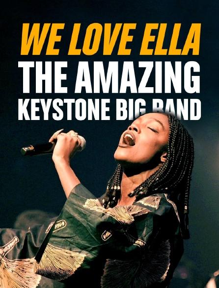 """We Love Ella"" : The Amazing Keystone Big Band"