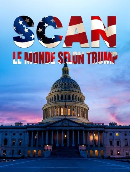 Scan : le monde selon Trump