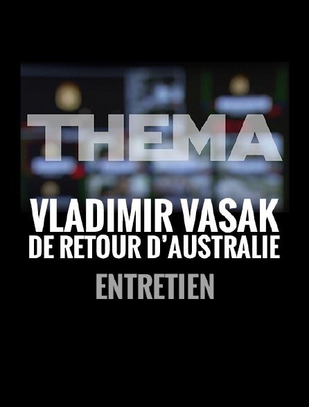 Entretien avec Vladimir Vasak, grand reporter pour Arte, de retour d'Australie