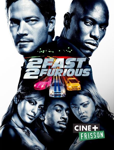 Ciné+ Frisson - 2 Fast 2 Furious