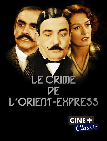 Ciné+ Classic - Le crime de l'Orient-Express