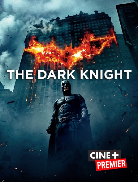 Ciné+ Premier - The Dark Knight, le chevalier noir en replay