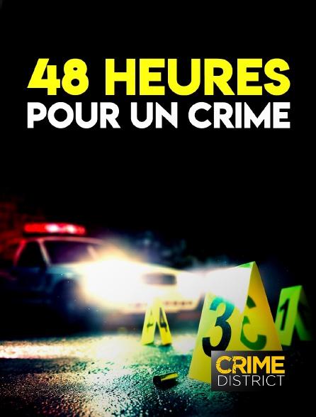 Crime District - 48 heures pour un crime en replay