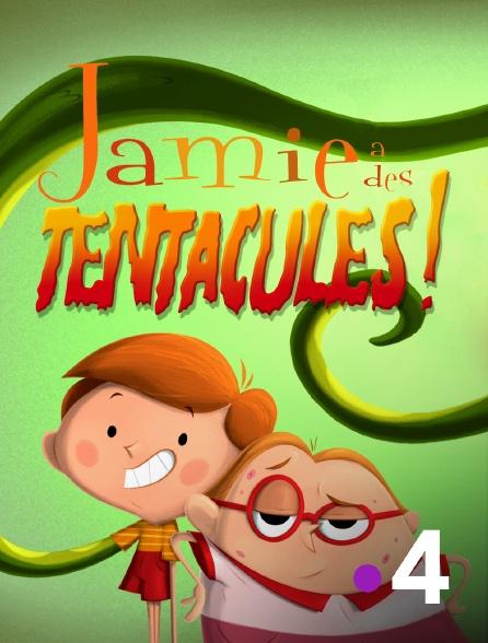France 4 - Jamie a des tentacules