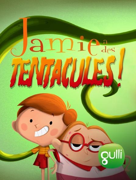 Gulli - Jamie a des tentacules