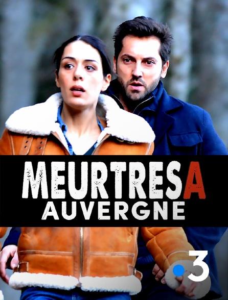 France 3 - Meurtres à : Auvergne