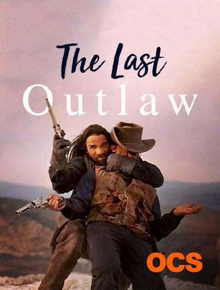 OCS - The Last Outlaw
