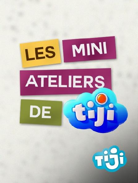 TIJI - Les mini ateliers de Tiji