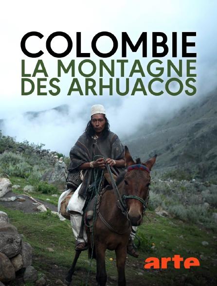Arte - Colombie, la montagne des Arhuacos
