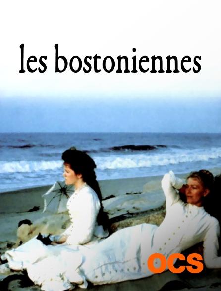 OCS - Les Bostoniennes