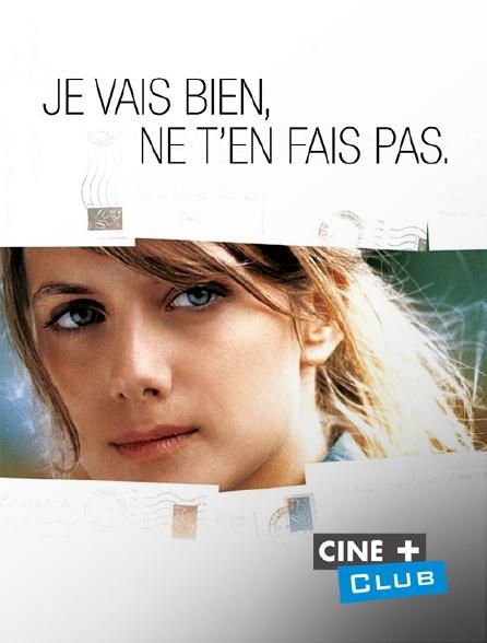 Ciné+ Club - Je vais bien, ne t'en fais pas