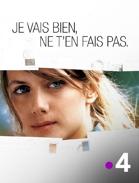 France 4 - Je vais bien, ne t'en fais pas