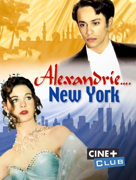 Ciné+ Club - Alexandrie... New York