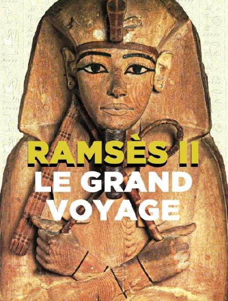 Ramsès II, le grand voyage