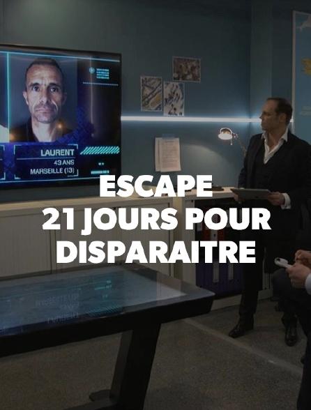 Escape, 21 jours pour disparaître