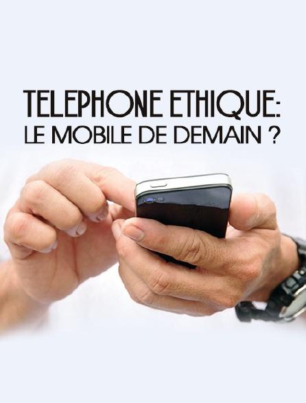 Téléphone éthique : le mobile de demain ?