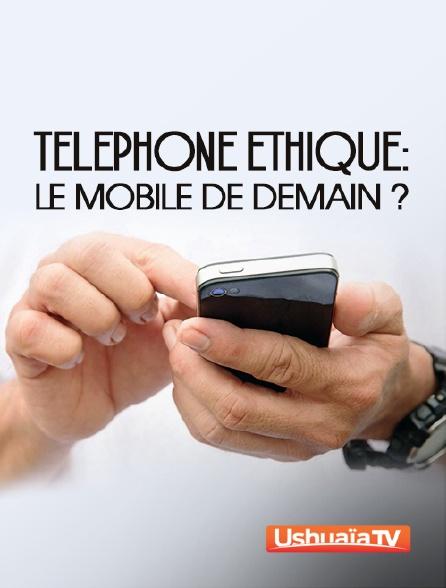 Ushuaïa TV - Téléphone éthique : le mobile de demain ?