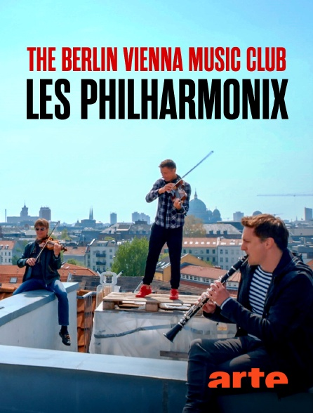 Arte - The Berlin Vienna Music Club : les Philharmonix