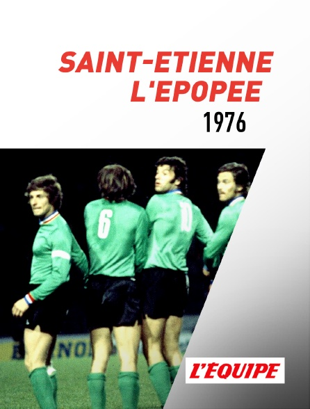 L'Equipe - Saint-Etienne, l'épopée 76