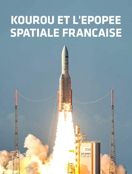 Kourou et l'épopée spatiale française