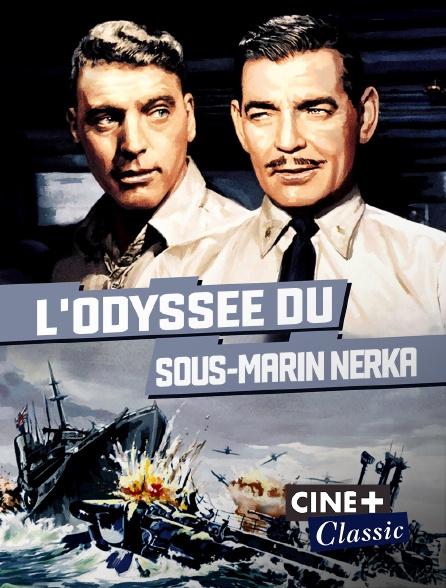 Ciné+ Classic - L'odyssée du sous-marin Nerka