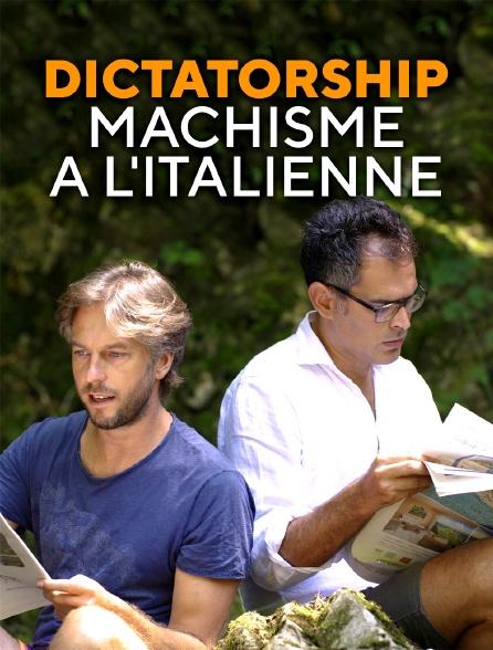 Dictatorship : machisme à l'italienne