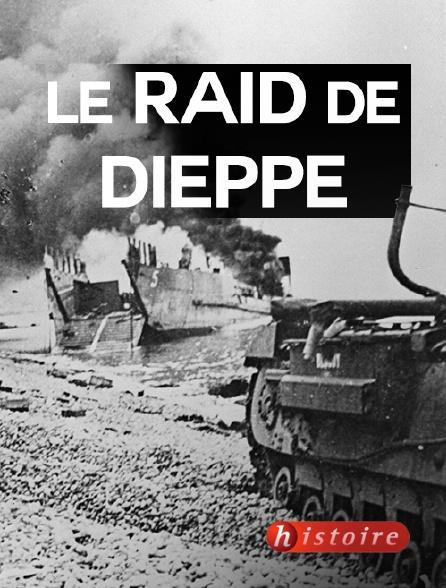 Histoire - Le raid de Dieppe