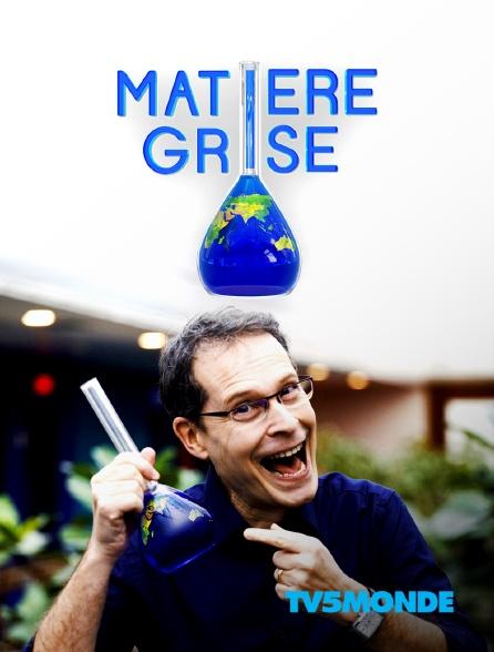 TV5MONDE - Matière grise