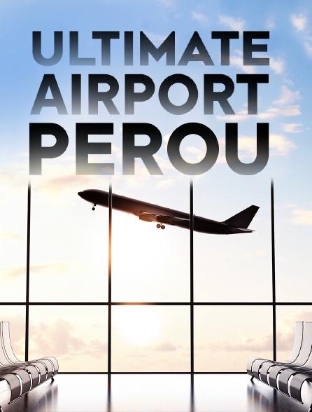 Ultimate Airport Pérou
