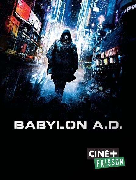 Ciné+ Frisson - Babylon A.D.