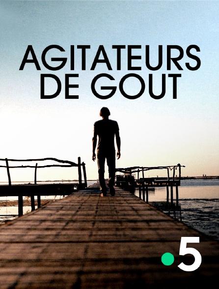France 5 - Agitateurs de goût