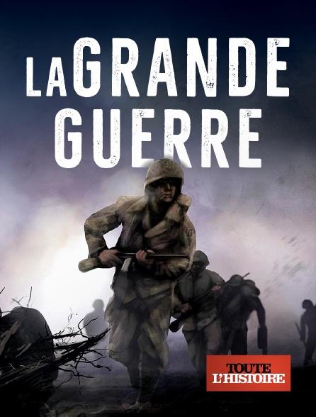 Toute l'histoire - La Grande Guerre
