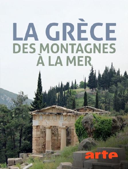 Arte - La Grèce, des montagnes à la mer