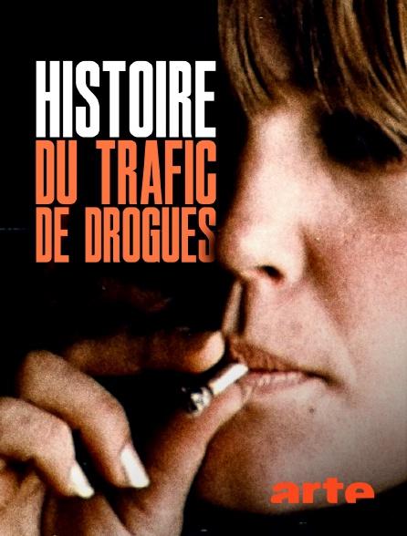 Arte - Histoire du trafic de drogues