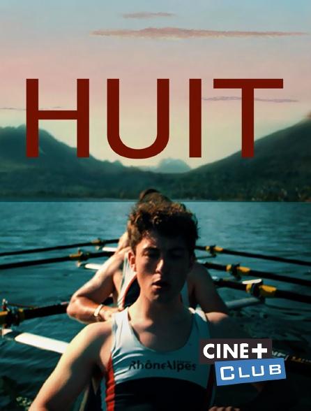 Ciné+ Club - Huit