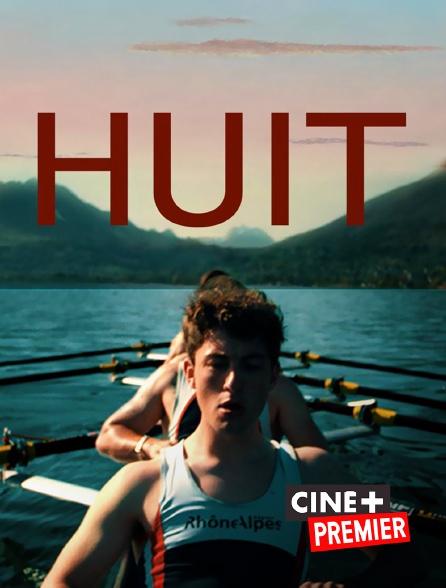 Ciné+ Premier - Huit