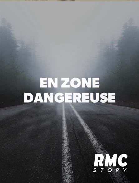 RMC Story - En zone dangereuse