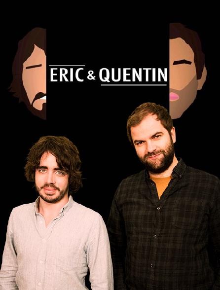 Eric et Quentin