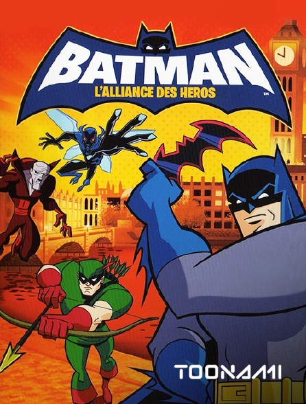 Toonami - Batman : l'alliance des héros