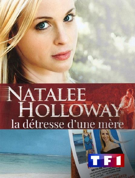 TF1 - Natalee Holloway : La détresse d'une mère