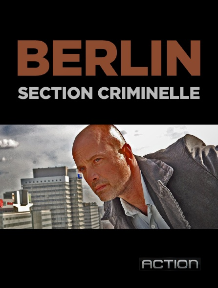 Action - Berlin, section criminelle
