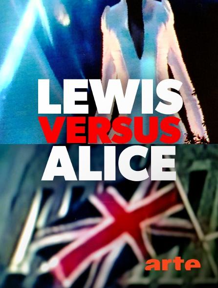 Arte - Lewis versus Alice