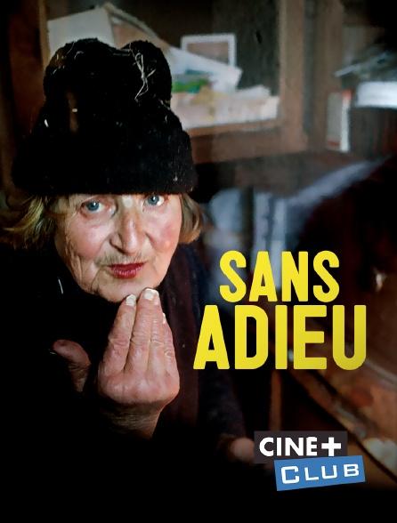 Ciné+ Club - Sans adieu