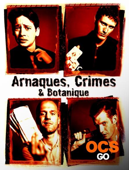 OCS Go - Arnaques, crimes et botanique