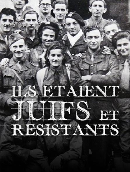 Ils étaient juifs et résistants