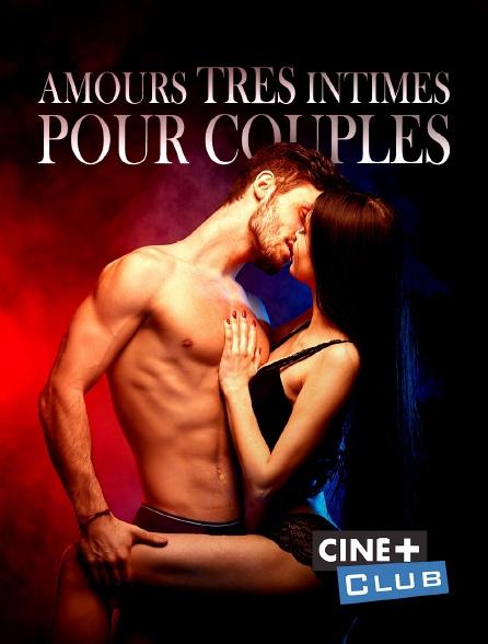 Ciné+ Club - Amours très intimes pour couples