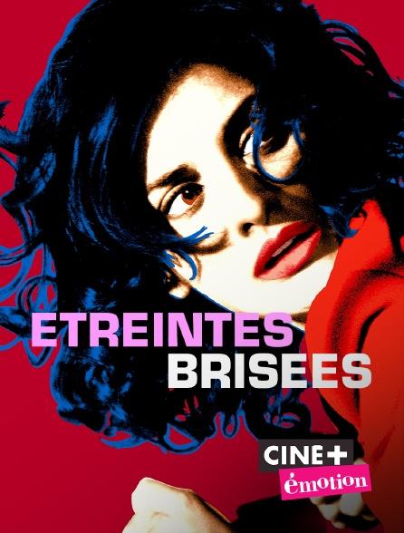Ciné+ Emotion - Etreintes brisées