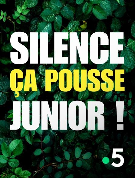 France 5 - Silence ça pousse, junior !