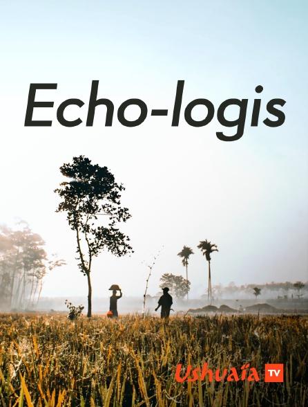 Ushuaïa TV - Echo-logis